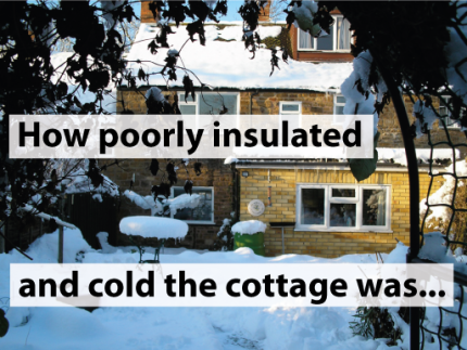 How-poorly-insulated and cold the cottage was